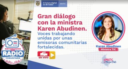 Voces trabajando unidas por unas emisoras comunitarias fortalecidas Diálogo con la ministra Karen Abudinen